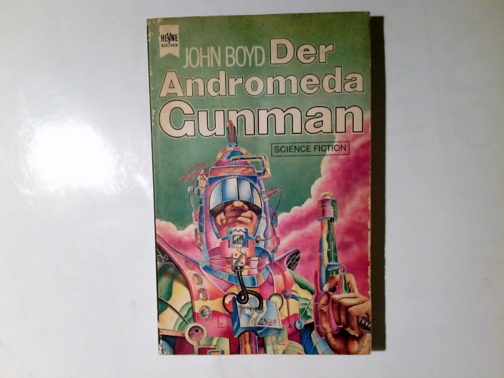 Der Andromeda gunman : Science Fiction-Roman. Dt. Übers. von Bodo Baumann / Heyne-Bücher / 6 / Heyne-Science-fiction & Fantasy ; Nr. 3879 : Science-fiction Dt. Erstveröff.