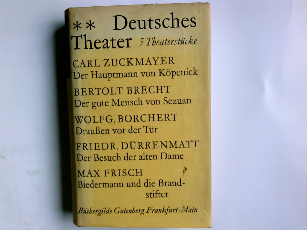 Melchinger, Siegfried: Deutsches Theater : 5 Theaterstücke. Mit e. Nachwort von S. Melchinger Lizenzausgabe