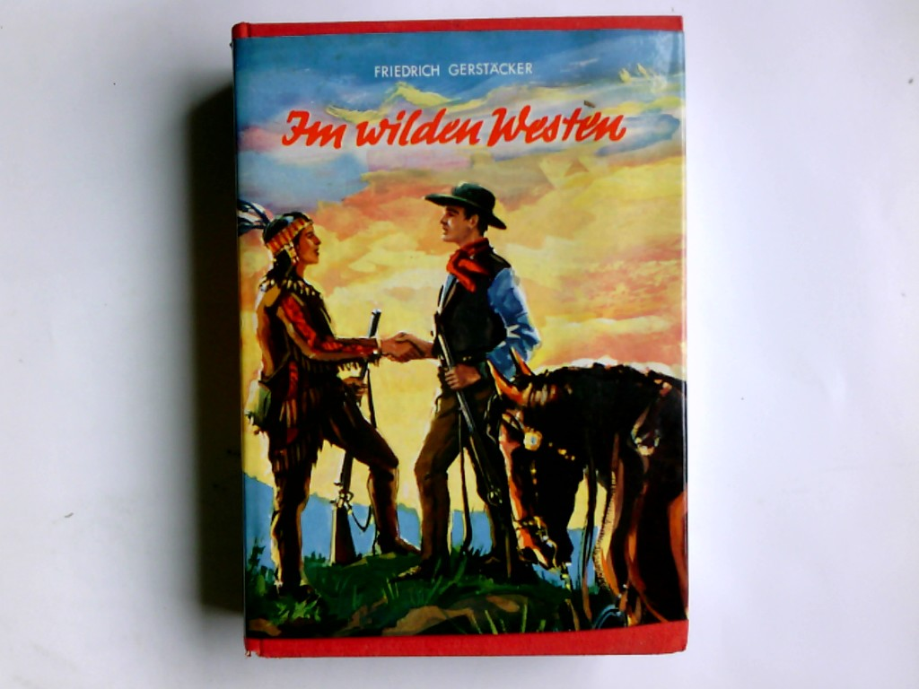"""Im wilden Westen, Die Rächer. Nach d. Orig. Ausg. """"Die Regulatoren in Arkansas"""" v. 1858 neu bearb. v. Thomas Trent. Zeichngn: Hubert Balkhoff / Göttinger Jugendbücher 1. Aufl."""