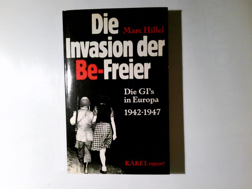 Die Invasion der Be-Freier : d. GI