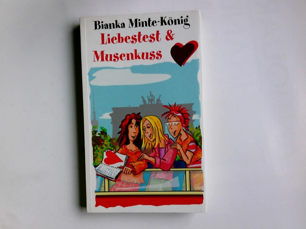 Liebestest & Musenkuss. Ungekürzte Lizenzausg.