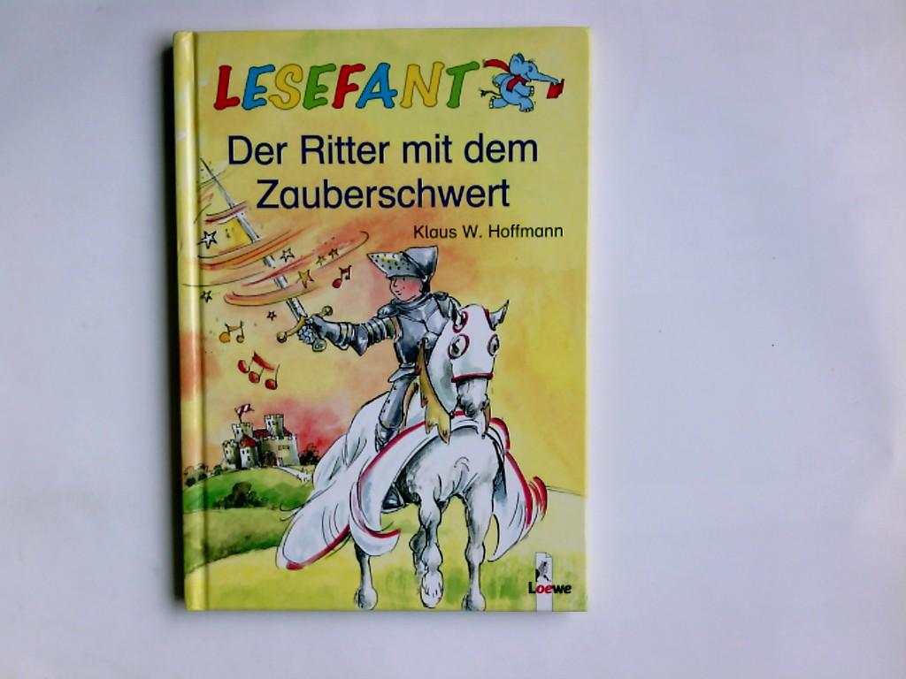 Der Ritter mit dem Zauberschwert. Lesefant 1. Aufl.