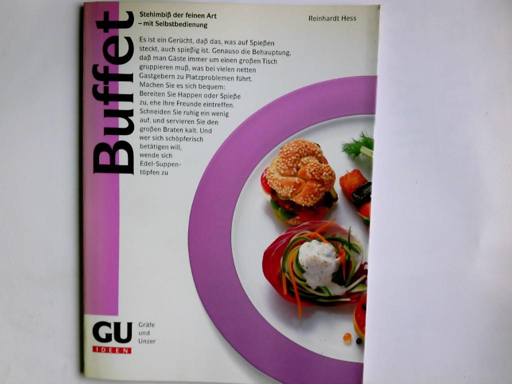 Buffet : Stehimbiss d. feinen Art - mit Selbstbedienung. GU-Ideen 1. Aufl.