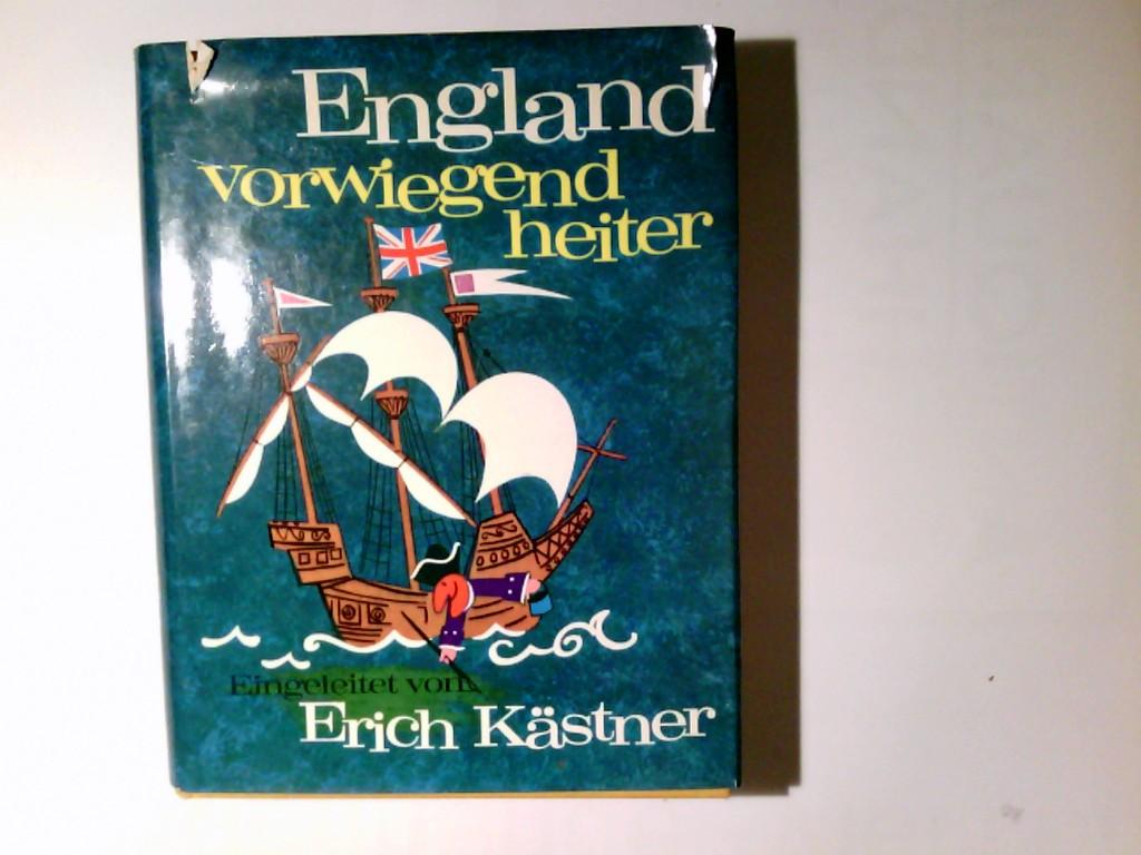 England vorwiegend heiter. Hrsg. von Eric G. Linfield u. Egon Larsen. Eingel. von Erich Kästner. Ins Dt. übertr. von Ursula u. Egon Larsen