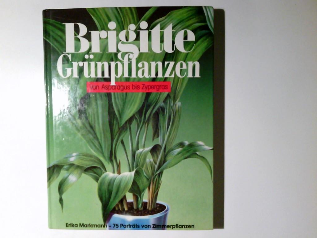 Brigitte, Grünpflanzen : von Asparagus bis Zypergras ; 75 Zimmerpflanzen. beschrieben von. Gezeichnet von Peter Koch / Ein Brigitte-Buch