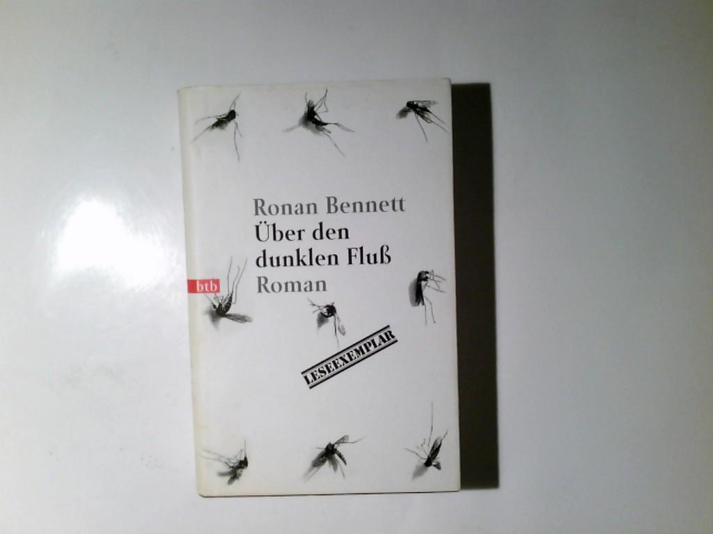 Über den dunklen Fluß : Roman. Dt. von Annette Meyer-Prien / btb 1. Aufl.