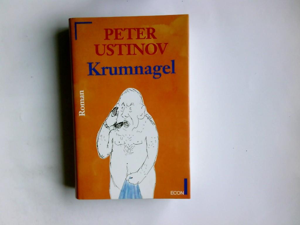 Ustinov, Peter: Krumnagel : Roman. Dt. von Wulf Teichmann