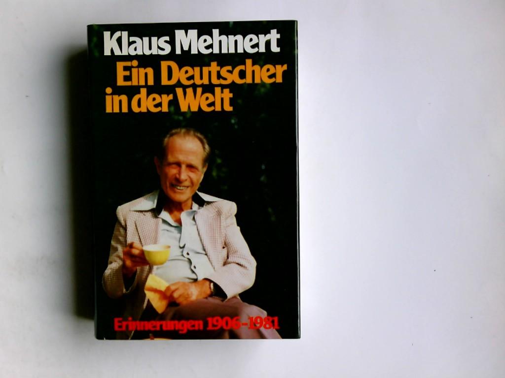 Mehnert, Klaus: Ein Deutscher in der Welt : Erinnerungen 1906 - 1981. Lizenzausgabe