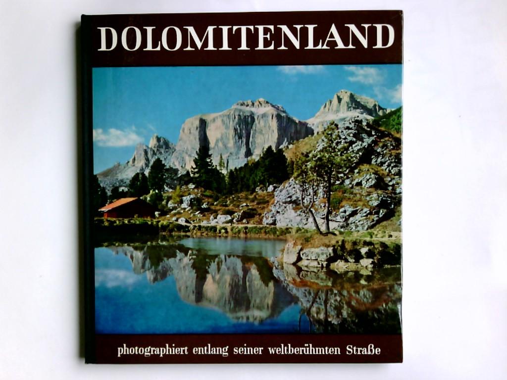 Dolomitenland : Photographiert entlang seiner weltberühmten Strasse. Photos von Ghedina  Andreas Hemberger zeichnete d. Übersichtskarten u. Skizzen / Europas Ferienstrassen ; Bd. 1 7. Aufl.