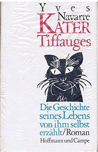 Kater Tiffauges : d. Geschichte seines Lebens, von ihm selbst erzählt ; Roman. Aus d. Franz. von Rudolf Kimmig 1. Aufl.