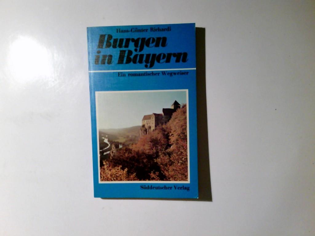 Richardi, Hans-Günter: Burgen in Bayern : ein romant. Wegweiser zu 60 Burgen.