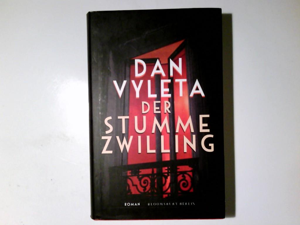 Der stumme Zwilling : Roman. Aus dem Engl. von Werner Löcher-Lawrence - Vyleta, Dan und Werner Löcher-Lawrence