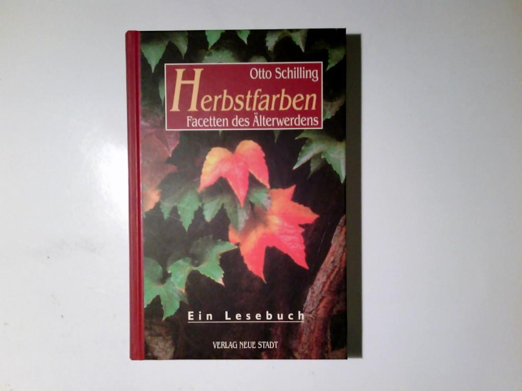 Herbstfarben : Facetten des Älterwerdens ; ein Lesebuch. Aus der Reihe Saatkörner 1. Aufl.
