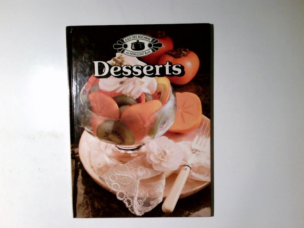 Bräckle, Isolde: Desserts. Red.: Isolde Bräckle ; Herta Mengel / A & O des Kochens