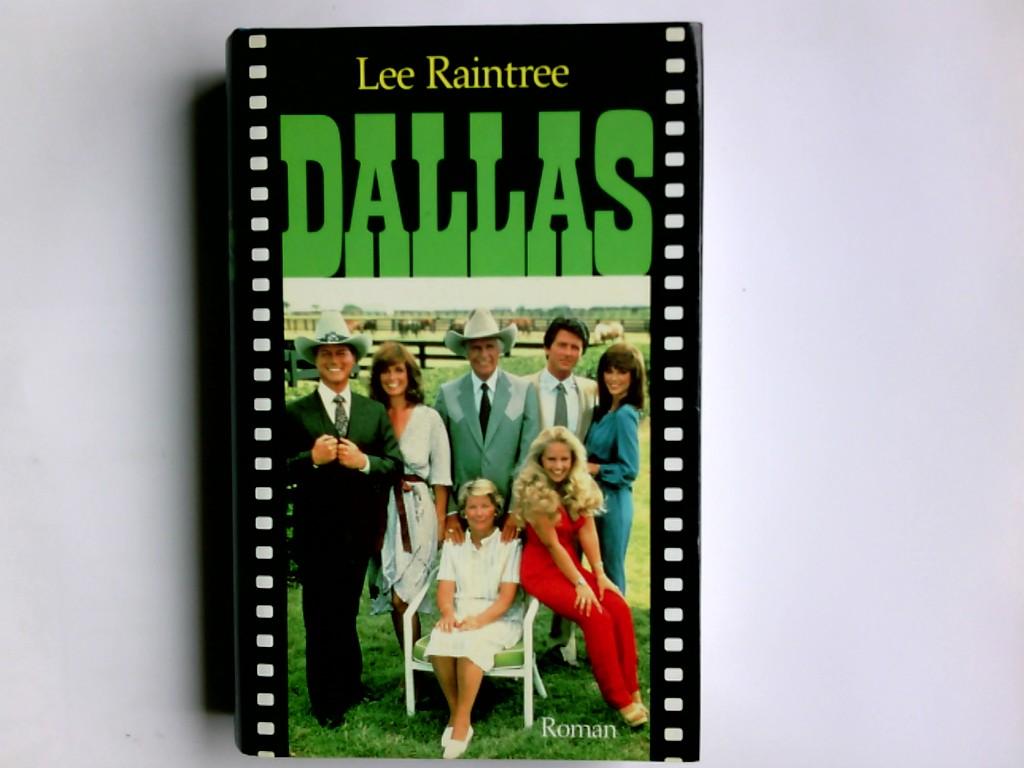 Raintree, Lee: Dallas : Roman. Ins Dt. übers. von Uta McKechneay