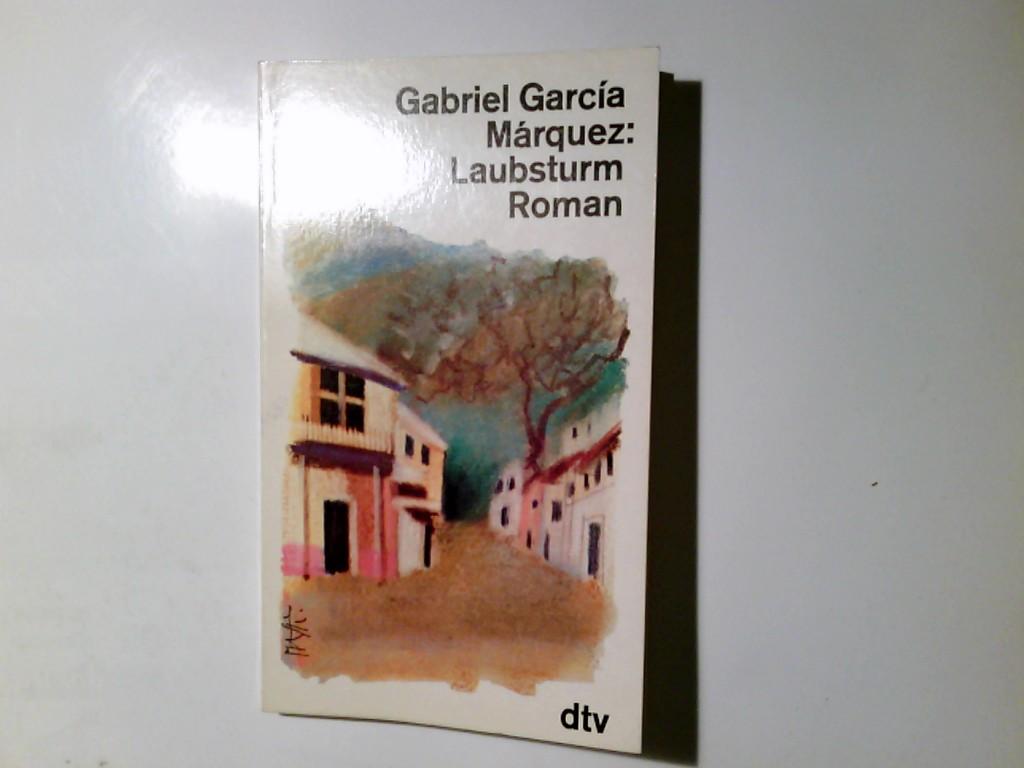 Laubsturm : Roman. Gabriel Gracía Márquez. Dt. von Curt Meyer-Clason / dtv ; 1432 Ungekürzte Ausg.