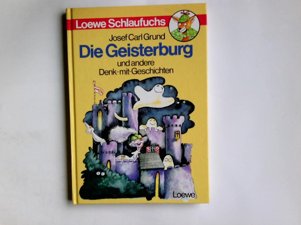Die Geisterburg und andere Denk-mit-Geschichten. Loewe Schlaufuchs 1. Aufl.
