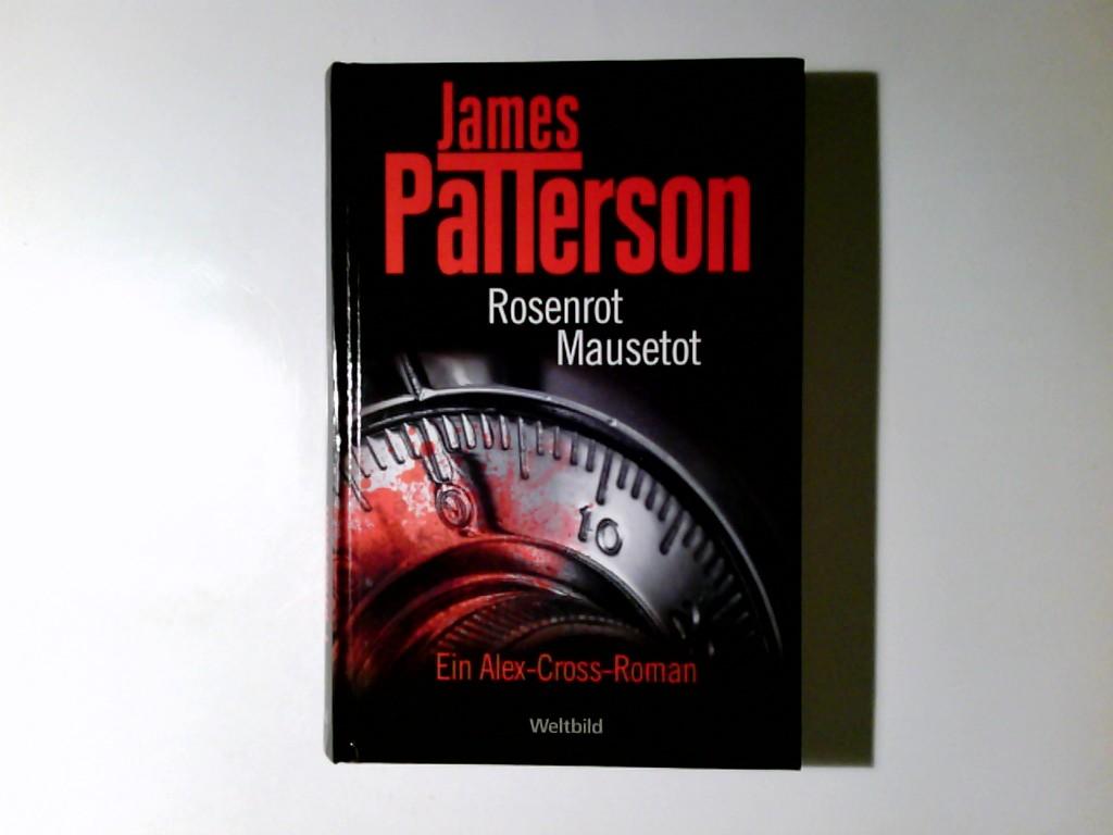 Rosenrot - mausetot : ein Alex-Cross-Roman Ins Dt. übertr. von Edda Petri / WeltbildSammlerEditionen Ungekürzte Lizenzausgabe