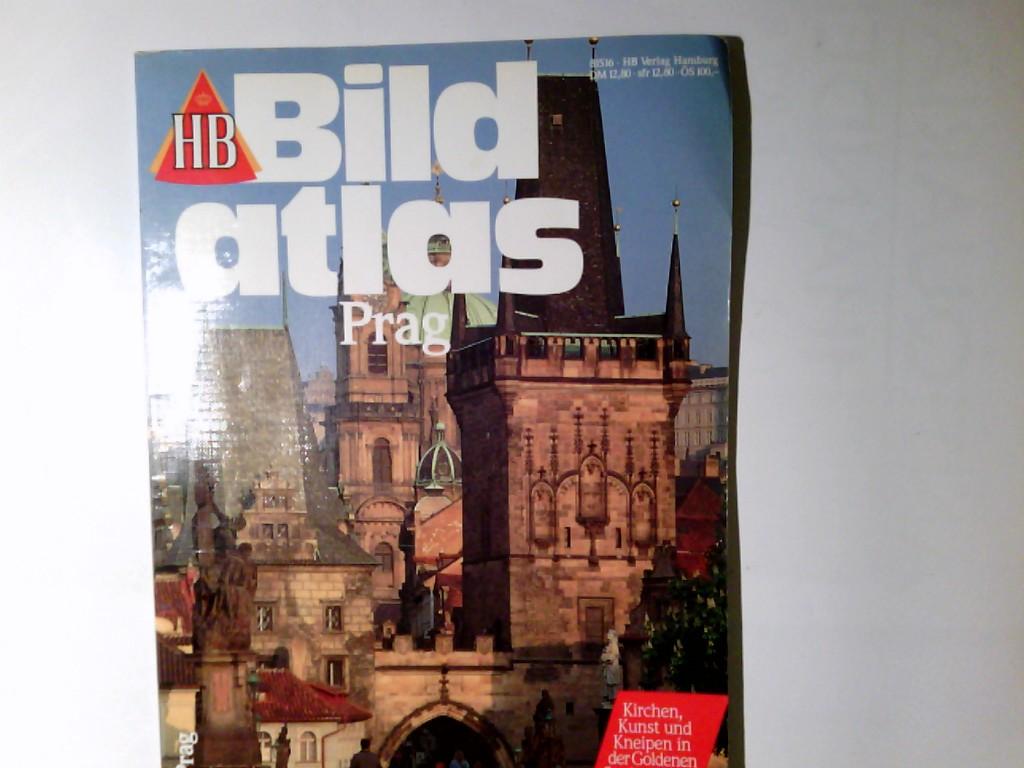 Prag : Kirchen, Kunst und Kneipen in der Goldenen Stadt - mit Hradschinplan und Stadtkarten. HB-Bildatlas ; 120