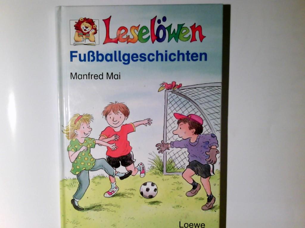 Mai, Manfred: Leselöwen Fußballgeschichten. Mit farbigen Zeichnungen v. Erhard Dietl.