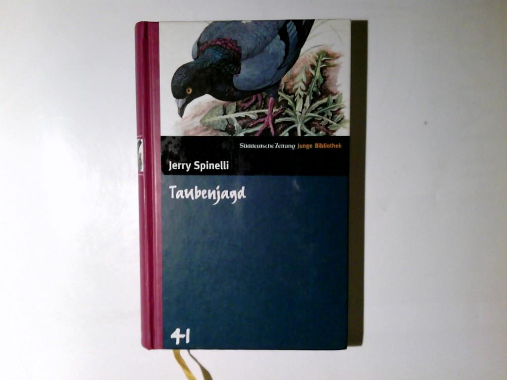 Spinelli, Jerry: Taubenjagd. Dt. von Andreas Steinhöfel / Süddeutsche Zeitung junge Bibliothek ; 41