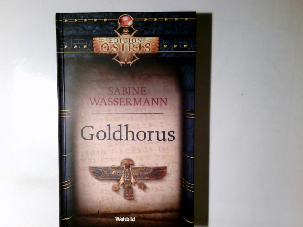 Goldhorus. Sabine Wassermann / Edition Osiris; Weltbild-SammlerEditionen Ungekürzte Lizenzausgabe