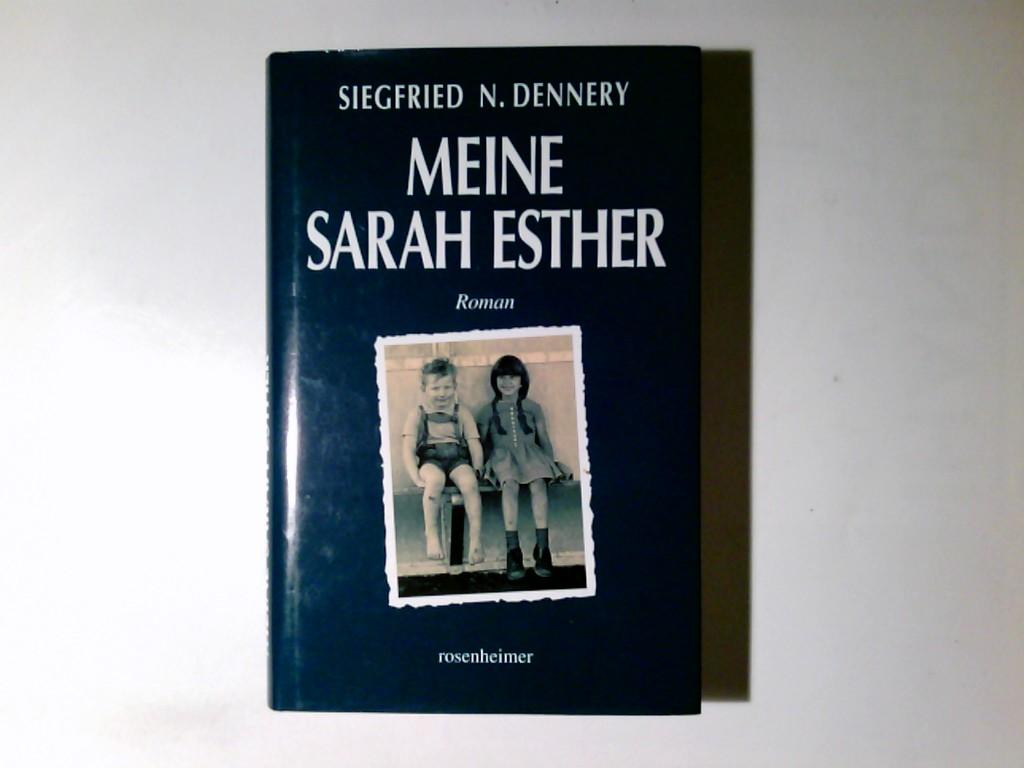 Meine Sarah Esther : eine deutsch-jüdische Kinderfreundschaft ; Roman.