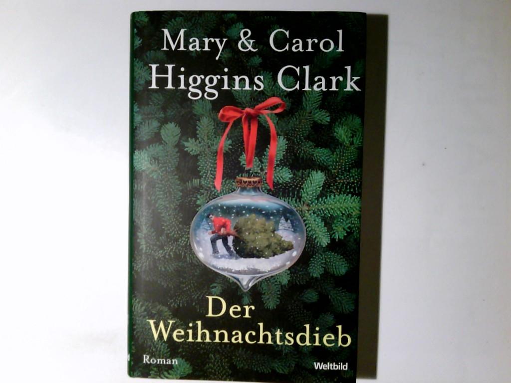 Der Weihnachtsdieb. Mary & Carol Higgins Clark. Dt. von Marie Henriksen Dt. Erstausg. 2. Aufl.