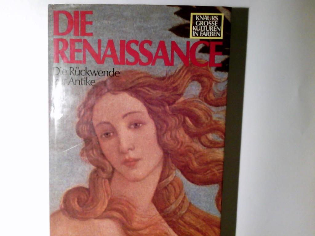 """Knaurs grosse Kulturen in Farbe; Teil: Die Renaissance : d. Rückwende zur Antike. Hrsg.: Denys Hay. Die dt.-sprachige Volksausg. wurde auf Grund von """"Die Renaissance"""" von Siglinde Summerer bearb."""