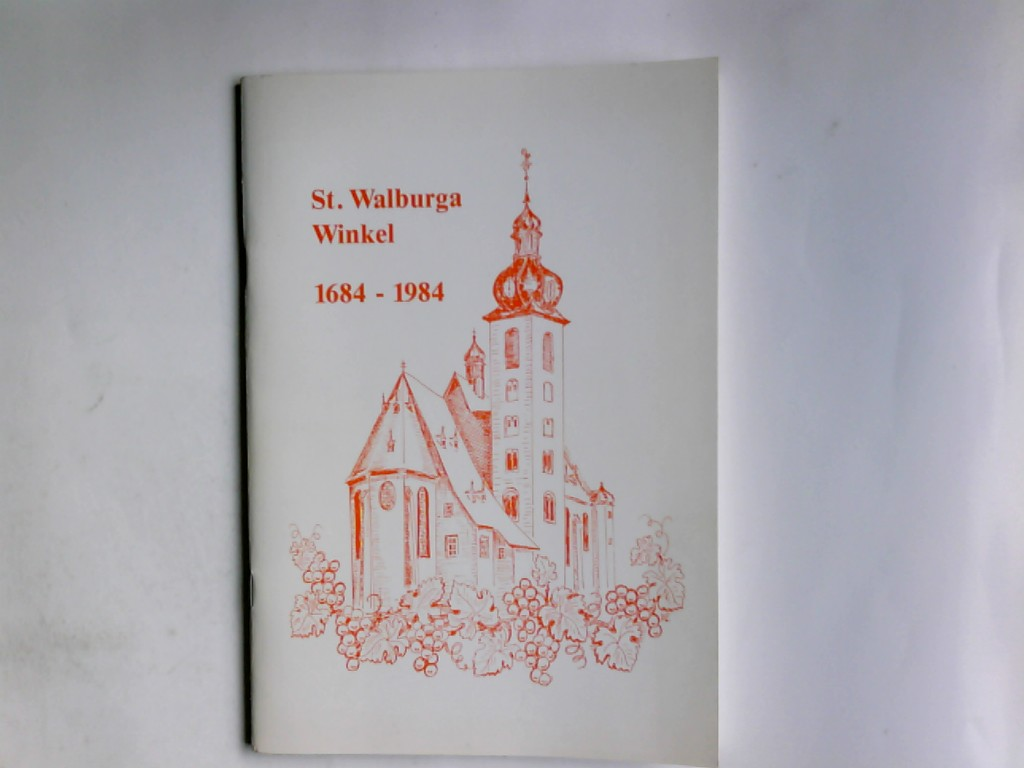 300 Jahre Pfarrkirche  St. Walburga Winkel 1684 - 1984
