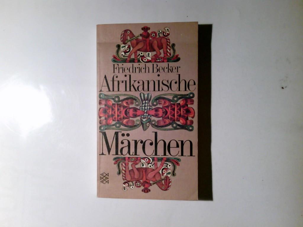 Afrikanische Märchen. hrsg. von Friedrich Becker. Mit Ill. von Günther Stiller / Fischer-Taschenbücher ; 969 Orig.-Ausg., 64. - 73. Tsd.