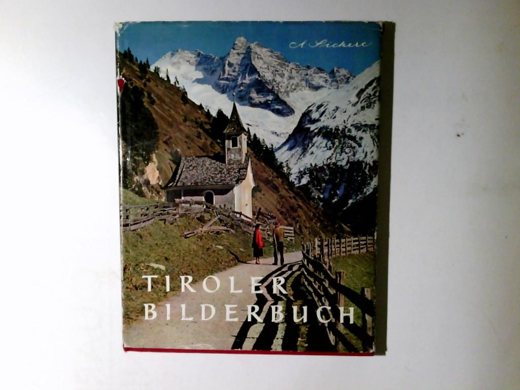 Tiroler Bilderbuch : Das Land im Gebirge. Die Bildtexte schrieb Lore Berger