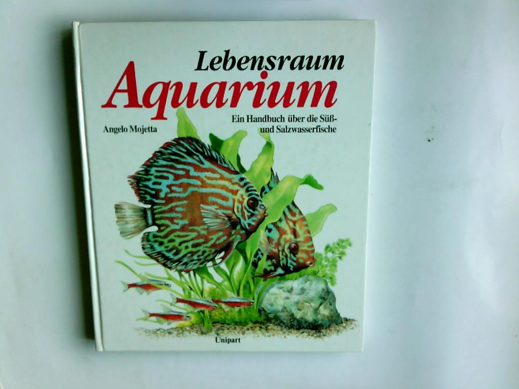 Lebensraum Aquarium : ein Handbuch der Süss- und Salzwasserfische. Übers. und Bearb.: Dieter Rex ; Andreas Vollstädt