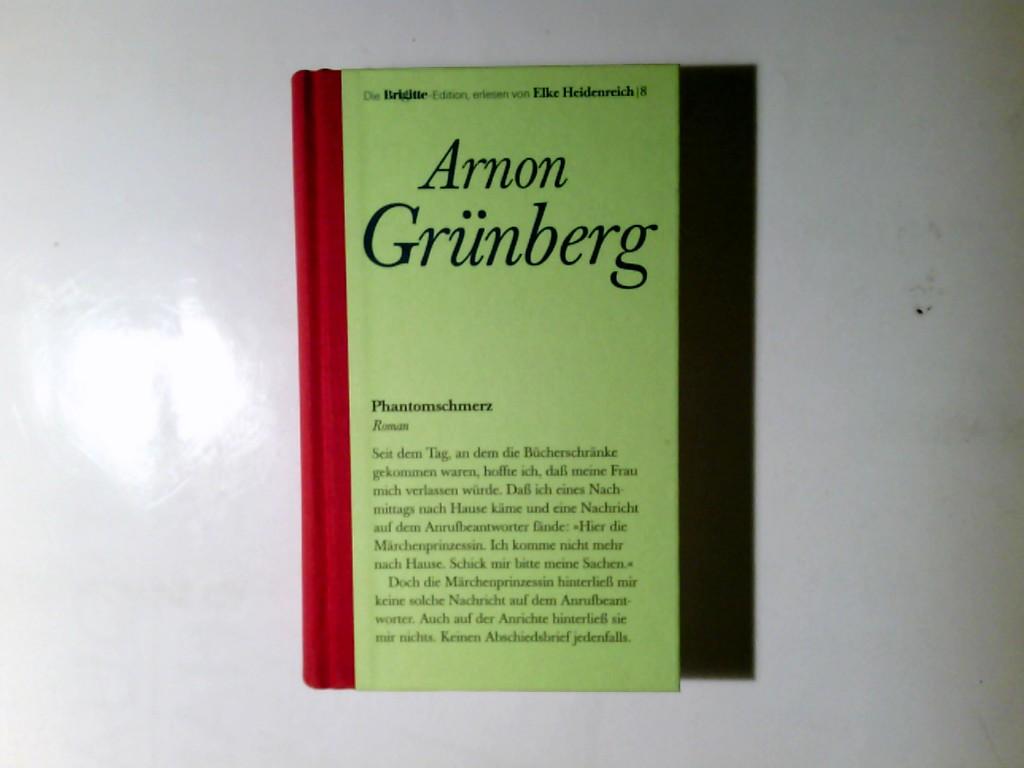 Grunberg, Arnon: Phantomschmerz : Roman. Arnon Grünberg. Aus dem Niederländ. von Rainer Kersten / Die Brigitte-Edition ; Bd. 8