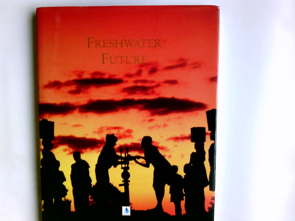 Freshwater Future Addressing global freshwater challenges beyond 2003