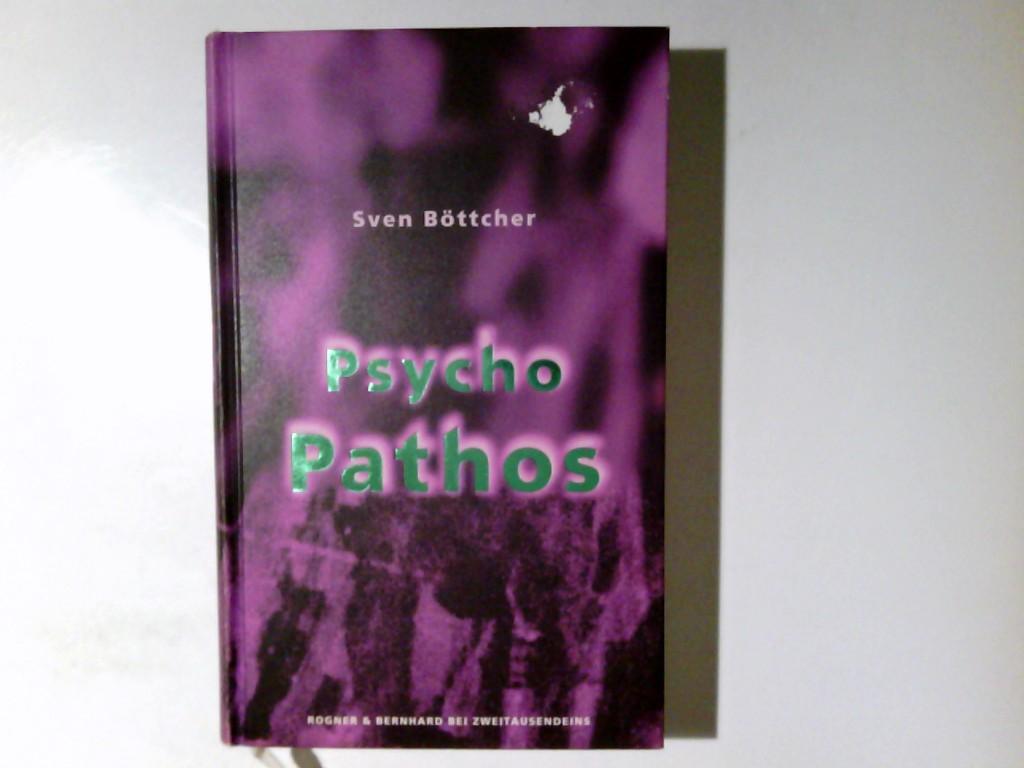 Psychopathos : das ungeheure Abenteuer des Magnus Morgenstern ; Roman. Sven Böttcher 1. Aufl.