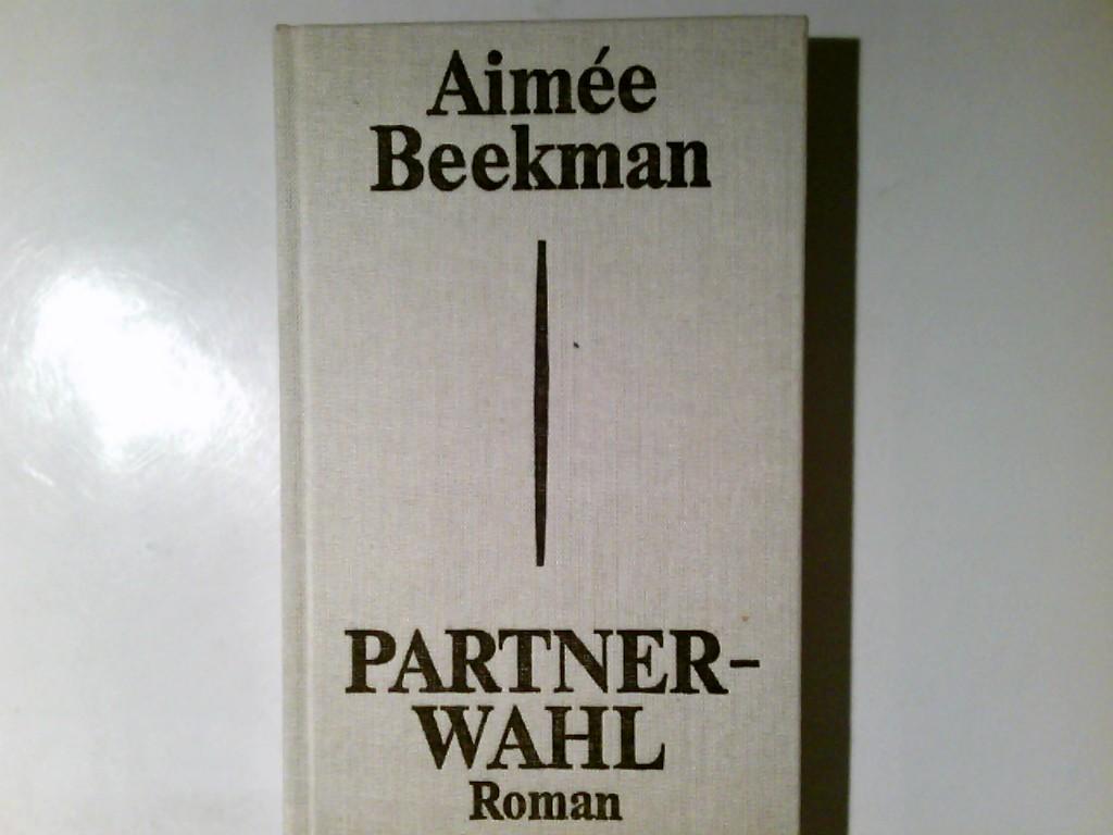 Partnerwahl : Roman. Aimée Beekman. Aus d. Estn. von Alexander Baer 1. Aufl.