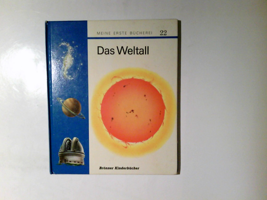 Das Weltall. Übertr. ins Dt. von Michael Degenhardt / Meine erste Bücherei ; 22