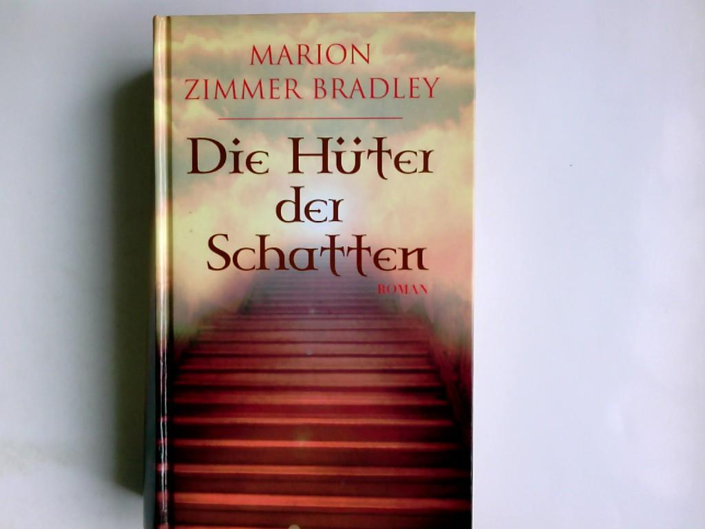 Die Hüter der Schatten : Roman. Marion Zimmer Bradley ; ins Deutsche übertragen von Barbara Röhl Genehmigte Ausgabe