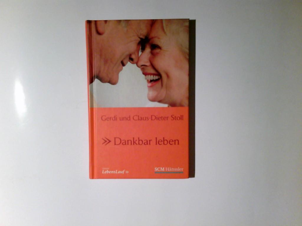 Dankbar leben. Gerdi Stoll und Claus-Dieter Stoll / Edition LebensLauf