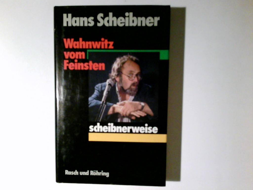 Wahnwitz vom Feinsten : scheibnerweise. Hans Scheibner