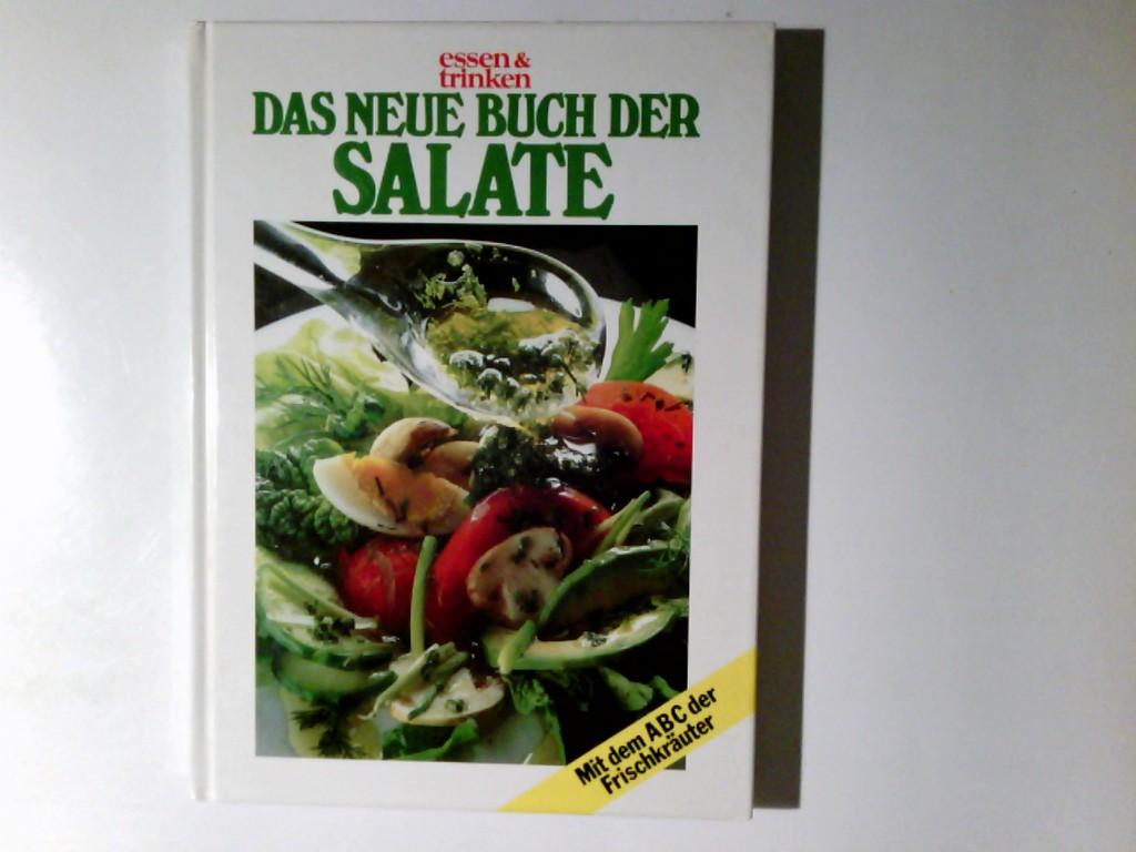 Barsewisch, Gisa von: Das neue Buch der Salate : mit dem ABC der Frischkräuter. Red.: Gisa v. Barsewisch / Essen & trinken Sonderausg.