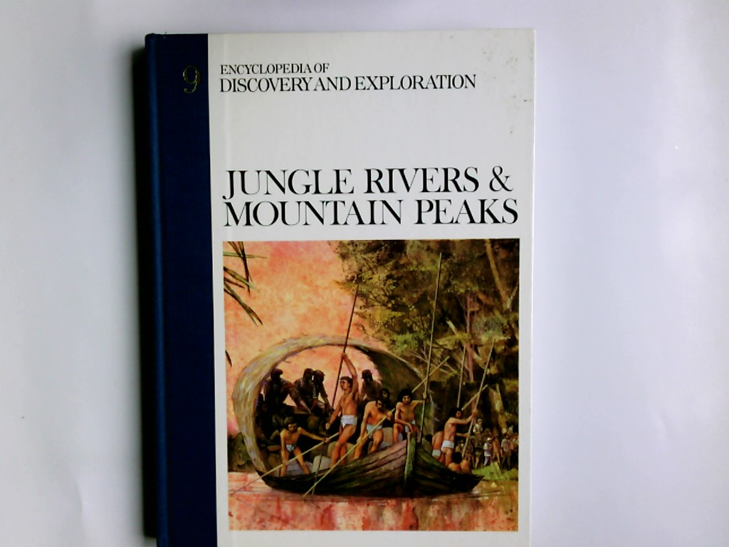 Aldus encyclopedia of discovery and exploration, Band 9, Jungle Rivers & Mountain Peaks