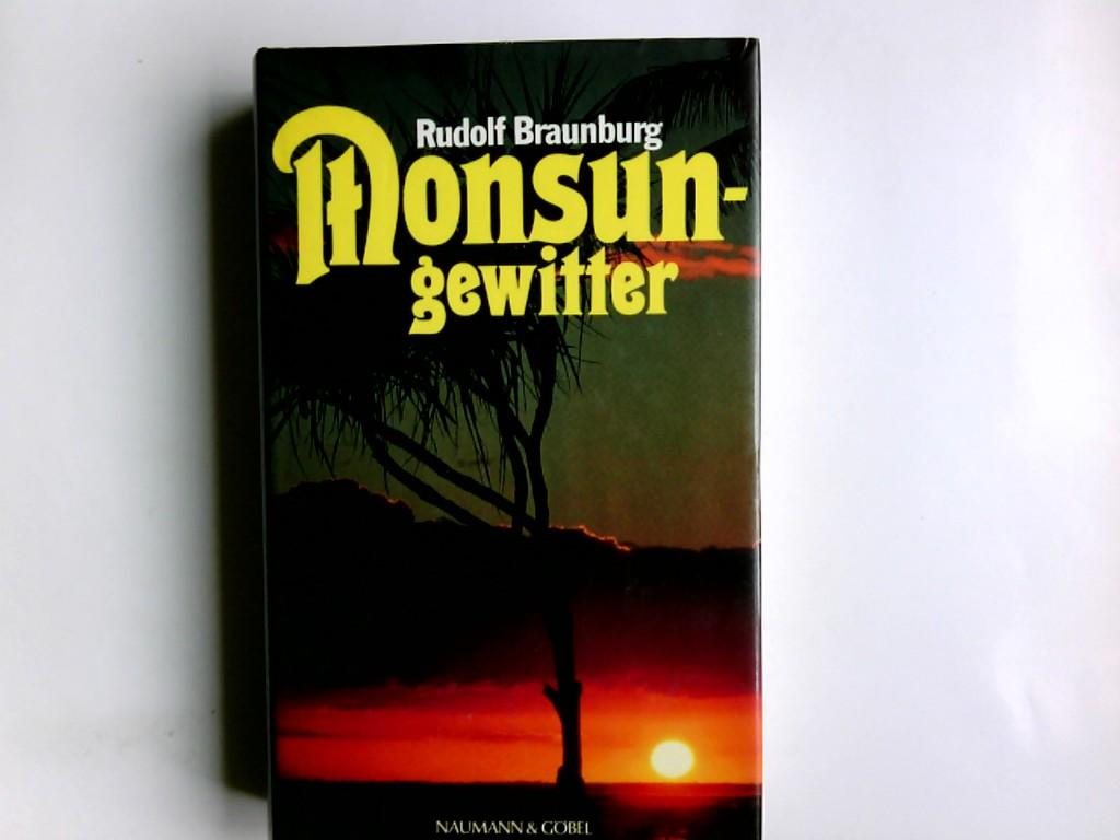 Monsungewitter : Roman. Rudolf Braunburg Sonderausg.