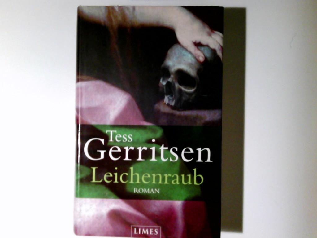 Leichenraub : Roman. Tess Gerritsen. Dt. von Andreas Jäger 1. Aufl.
