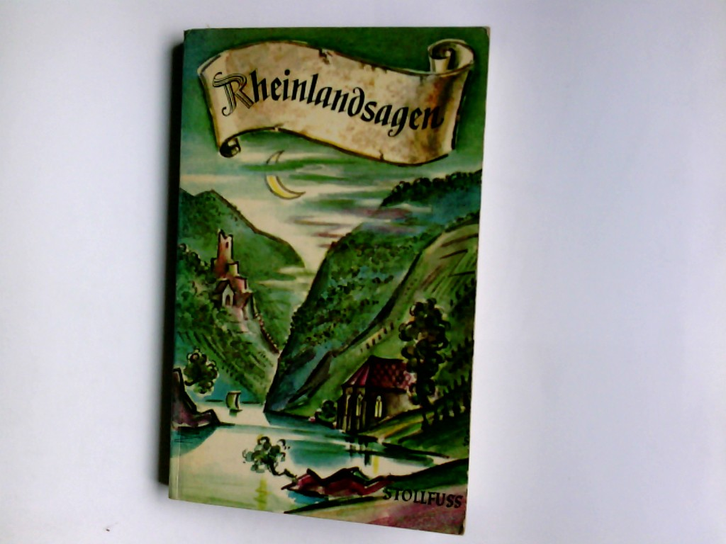 Rheinlandsagen : für Jugend und Volk neu erzählt. August Antz. Bildschmuck von Aug. Leo Thiel u. Ernst Paul Kleine Ausg.