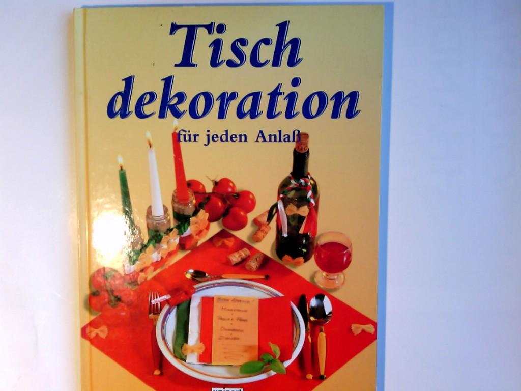 Tischdekoration für jeden Anlaß. Sibylle Haenitsch-Weiß. Zeichn.: Axel Weiß