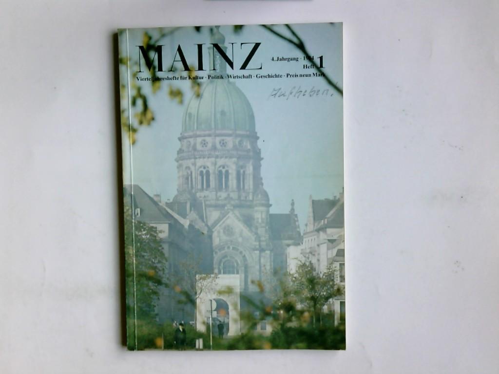 Mainz. Vierteljahreshefte für Kultur, Politk, Wirtschaft und Geschichte Heft 1, 4. Jahrgang 1984