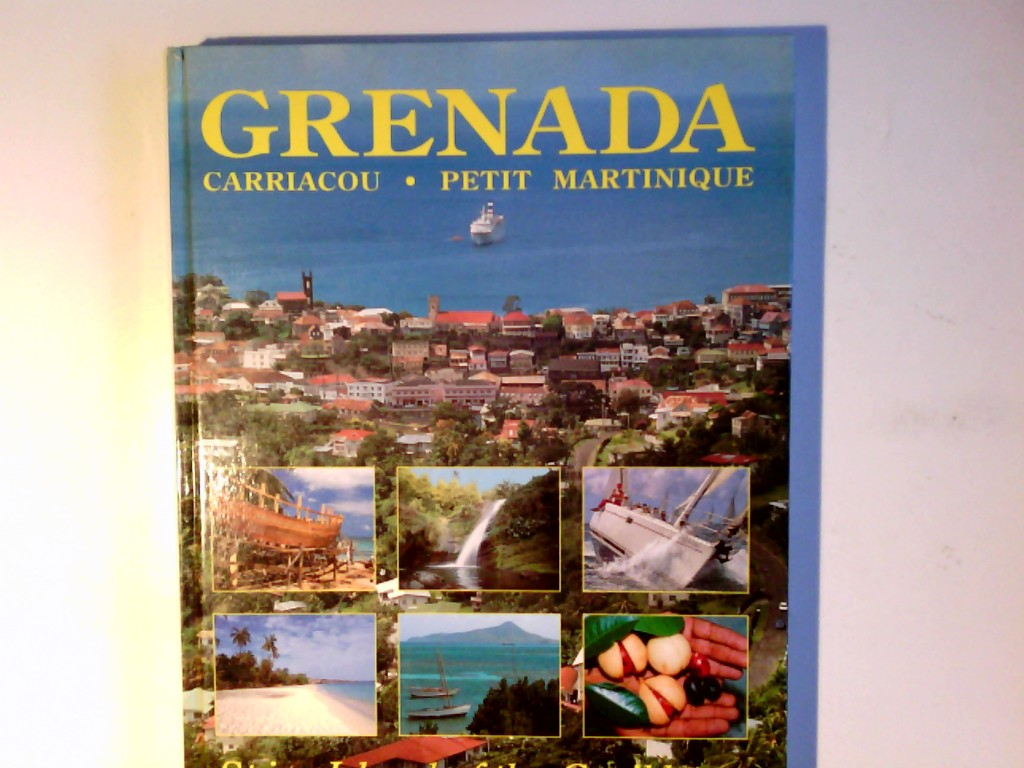 Grenada, Carriacou, Petit Martinique: Spice Island of the Caribbean