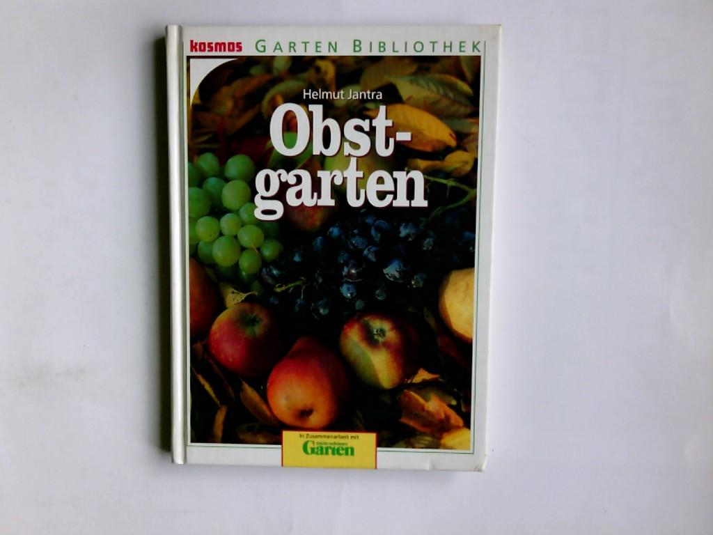 """Obstgarten. Helmut Jantra. In Zusammenarbeit mit """"Mein schöner Garten"""". Mit Farbfotos von Toni Angermayer ... . Mit Farbzeichn. von Peer Ziegler .../ Kosmos-Garten-Bibliothek"""